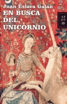 En busca del unicornio - Juan Eslava Galán Unicornio